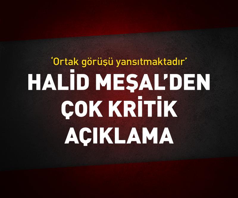 HAMAS LİDERİ Halid Meşal'den kritik Filistin açıklaması
