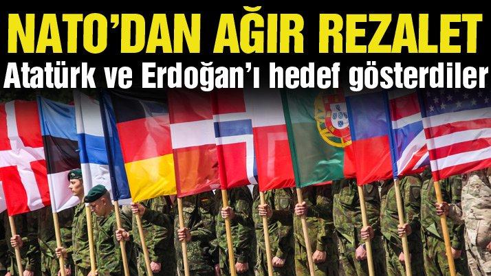 NATO'dan Atatürk ve Erdoğan hedef gösterildi…