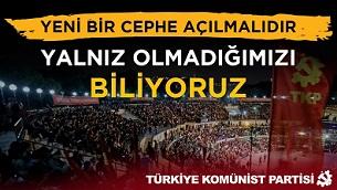 """Türkiye Komünist Partisi  """"Yalnız Olmadığımızı Biliyoruz !.."""""""